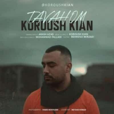 Koroush Kian Tavahom 400x400 - دانلود آهنگ کوروش کیان به نام توهم