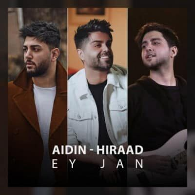 Aidin Hiraad Ey Jan 400x400 - دانلود آهنگ آیدین و هیراد به نام ای جان