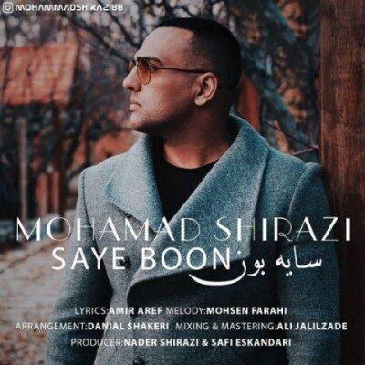 Mohamad Shirazi 400x400 - دانلود آهنگ محمد شیرازی به نام سایه بون