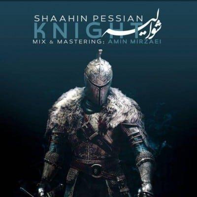 Shaahin Pessian – Shoalie 400x400 - دانلود آهنگ شاهین پسیان به نام شوالیه