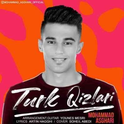 Mohammad Asghari – Turk Qizlari - دانلود آهنگ ترکی محمد اصغری تورک قیزلاری