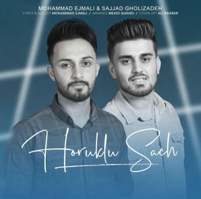 Mohammad Elmali Horuklu Sach - دانلود آهنگ ترکی محمد اجمالی و سجاد قلیزاده به نام هوروکلو ساچ