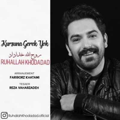 Ruhallah Khodadad Kursuna Gerek Yok 400x400 - دانلود آهنگ ترکی روح الله خداداد کورشونا گئرگ یوک