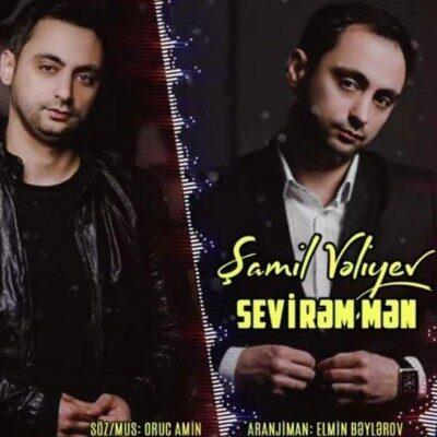 Samil Veliyev Sevirem Men 400x400 - دانلود آهنگ ترکی شامل ولی اف به نام سویرم من