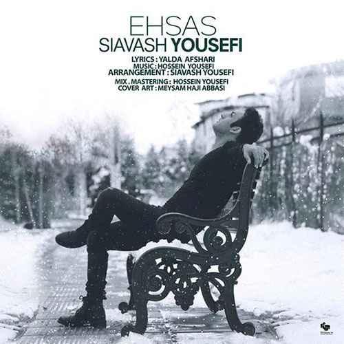 Siavash Yousefi – Ehsas - دانلود آهنگ سیاوش یوسفی احساس