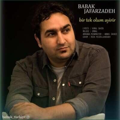 Babak Jafarzadeh – Bir Tek Olum Ayirir 400x400 - دانلود آهنگ ترکی بابک جعفرزاده بیر تک اولوم آییریر