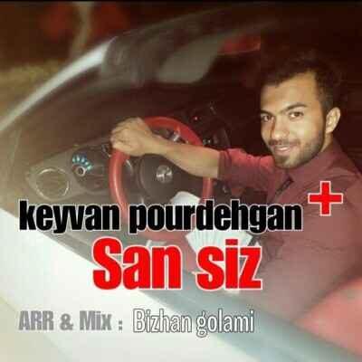 Keyvan Poor Dehgan – Sansiz 400x400 - دانلود آهنگ ترکی کیوان پوردهقان سن سیز