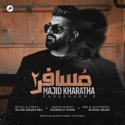 Majid - دانلود آهنگ مجید خراطها مسافر 2