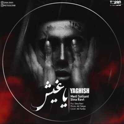 Meti Soltani Ft . Sina Ravi – Yaghish 400x400 - دانلود آهنگ ترکی متی سلطانی و سینا راوی یاغیش