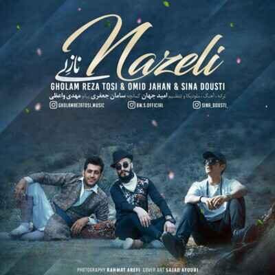 Omid Jahan – Nazeli  400x400 - دانلود آهنگ لری امید جهان و غلامرضا طوسی و سینا دوستی نازلی