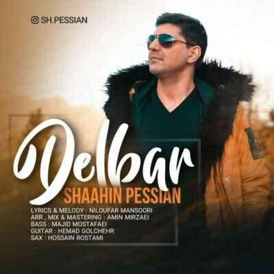 Shaahin Pessian – Delbar 400x400 - دانلود آهنگ شاهین پسیان دلبر
