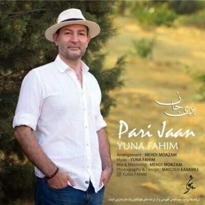 YUNA FAHIM – Pari Jan 400x400 - دانلود آهنگ مازنی یونا فهیم پری جان