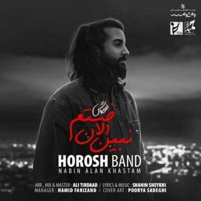 Hoorosh Band 400x400 - دانلود آهنگ جدید هوروش بند نبین الان خستم