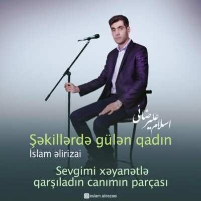 Islam Alirizai 400x400 - دانلود آهنگ ترکی اسلام علیرضایی شکیلرده گولن قادین