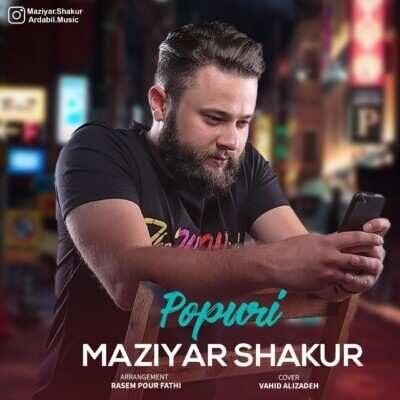 Maziyar Shakur – Popuri 400x400 - دانلود آهنگ ترکی مازیار شکور پاپوری