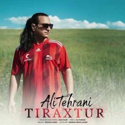 Ali Tehrani – Tiraxtur 400x400 - دانلود آهنگ ترکی علی تهرانی تیراختور