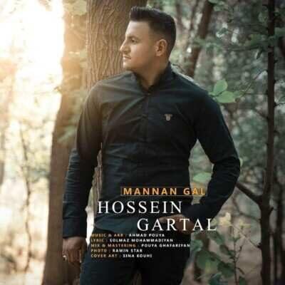 Hossein Gartal – Mannan Gal 400x400 - دانلود آهنگ ترکی حسین قارتال قال منن