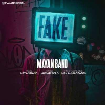 Mayan Band – Fake - دانلود آهنگ مایان بند فیک