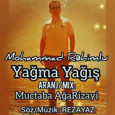 Mohammad Rahimlou Yagma Yaqish - دانلود آهنگ ترکی محمد رحیم لو یاغما یاغیش