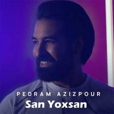 Pedram Azizpour San Yoxsan - دانلود آهنگ ترکی پدرام عزیزپور سن یوخسان