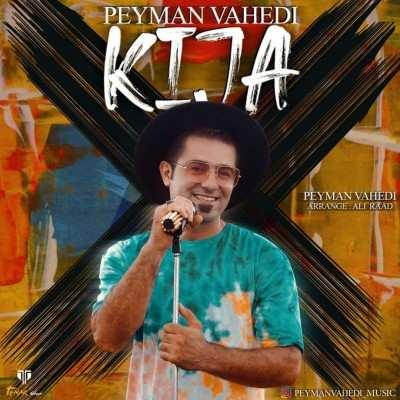 Peyman Vahedi – Kija - دانلود آهنگ مازنی پیمان واحدی کیجا