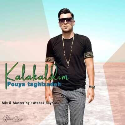 Pouya Taghizadeh – Kalakaldim 400x400 - دانلود آهنگ ترکی پویا تقی زاده کالا کالدیم
