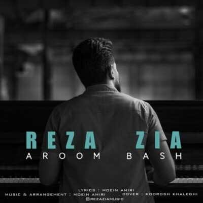 Reza Zia – 400x400 - دانلود آهنگ رضا ضیا آروم باش