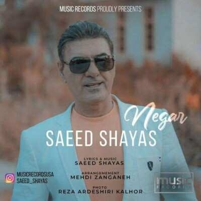 Saeed Shayas – Negar 400x400 - دانلود آهنگ سعید شایاس نگار