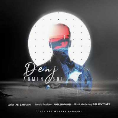 Armin Abdi – Denj - دانلود آهنگ آرمین عبدی دنج