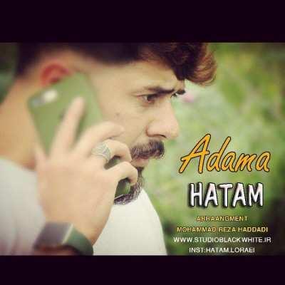 Hatam Lorai – Adama - دانلود آهنگ مازنی حاتم لورایی آدما