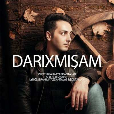 Ibrahim Yazdantalab Called Darixmisam - دانلود آهنگ ترکی ابراهیم یزدان طلب داریخمیشام