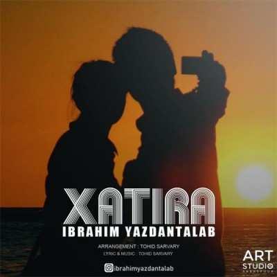 Ibrahim Yazdantalab Called Xatira - دانلود آهنگ ترکی ابراهیم یزدان طلب خاطیره