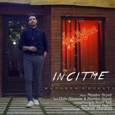 Mazaher Hejrati Incitme - دانلود آهنگ ترکی مظاهر هجرتی اینجیتمه