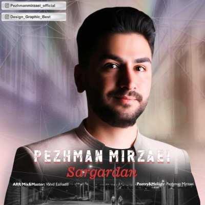 Pezhman Mirzaei Sargardan - دانلود آهنگ کردی پژمان میرزایی سرگردان