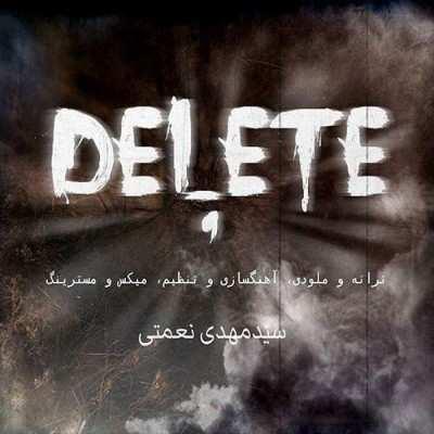 Seyyed Mehdi Nemati – Delete - دانلود آهنگ سید مهدی نعمتی دیلیت