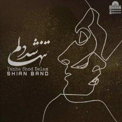 Shian Band – Tanha Shod Delam - دانلود آهنگ شیان بند تنها شد دلم