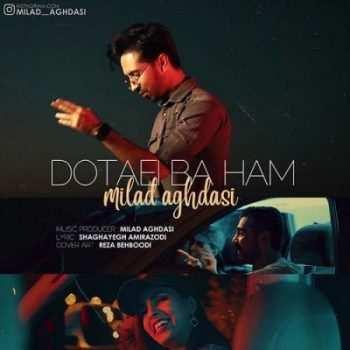 Milad Aghdasi – Dotaei Baham 350x350 - دانلود آهنگ ایکان شمال