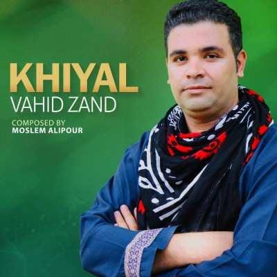 Vahid Zand Khiyal - دانلود آهنگ کردی وحید زند خیال