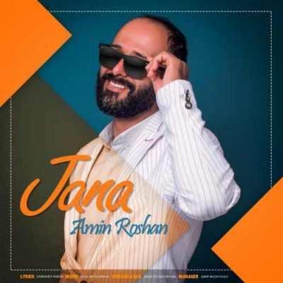 Amin Roshan – Jana - دانلود آهنگ امین روشن جانا