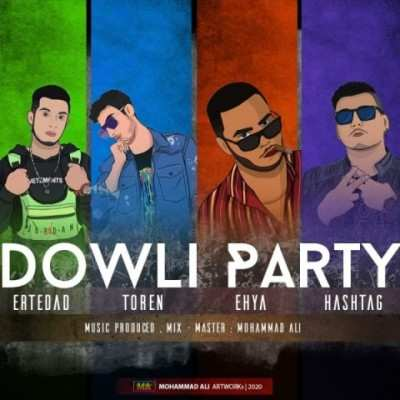 Ertedad Toren Ehya Hashtag Dowli Party - دانلود آهنگ ارتداد و تورن و احیا و هشتگ دولی پارتی