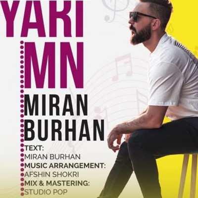 Miran Burhan Yari mn - دانلود آهنگ کردی میران بورهان یاری من