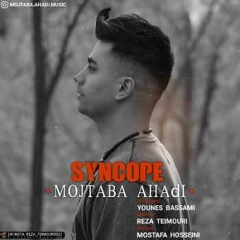 Mojtaba Ahadi – Syncope 350x350 - دانلود آهنگ مازنی جواد عباسی بالا محلی کیجا