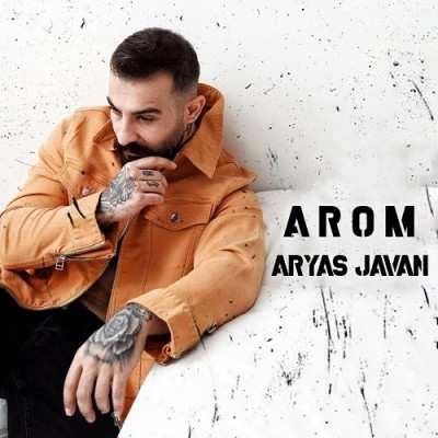 Aryas Javan Arom - دانلود آهنگ کردی آریاس جوان ئه روم