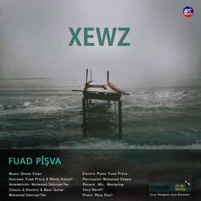 Foad Pishva Xewz - دانلود آهنگ کردی فواد پیشوا غەوز