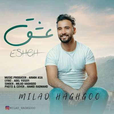 Milad Haghgo - دانلود آهنگ میلاد حقگو عشق
