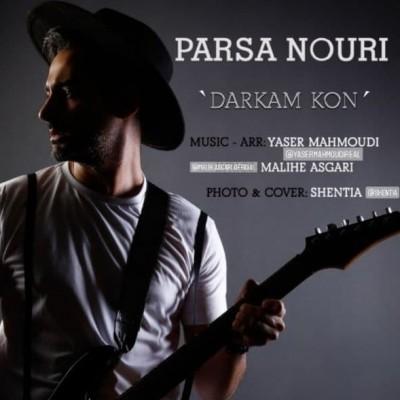 Parsa Nouri - دانلود آهنگ پارسا نوری درکم کن
