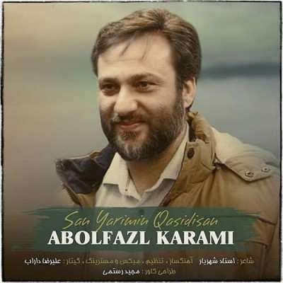 Abolfazl Karami – San Yarimin Qasidisan - دانلود آهنگ ترکی ابوالفضل کرمی سن یاریمین قاصیدی سن