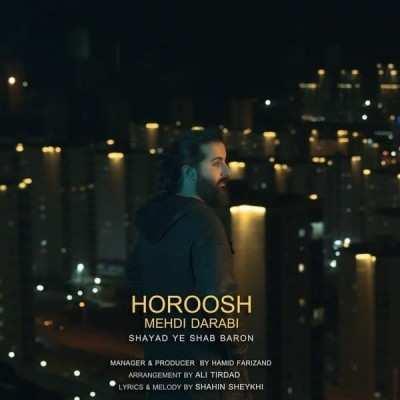 Hoorosh Band – Shayad Ye Shab Baroon - دانلود آهنگ هوروش بند شاید یه شب بارون