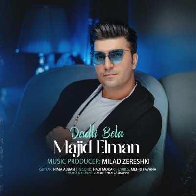 Majid Elman Dadli Bela - دانلود آهنگ ترکی مجید المان دادلی بلا