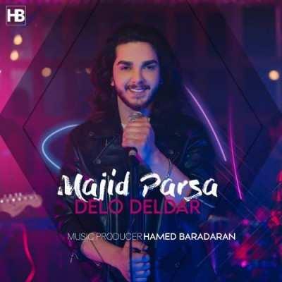 Majid Parsa – Delo Deldar - دانلود آهنگ مجید پارسا دل و دلدار